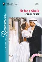 Fit for a Sheik ebook by Carol Grace