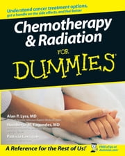 Chemotherapy and Radiation For Dummies ebook by Patricia Corrigan,Alan P. Lyss,Humberto Fagundes