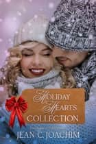 Holiday Hearts Collection ebook by Jean Joachim