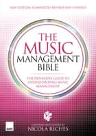 The Music Management Bible ebook by Nicola Riches