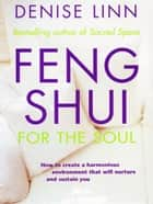 Feng Shui for the Soul ebook by Denise Linn