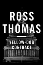 Yellow-Dog Contract ebook by Ross Thomas