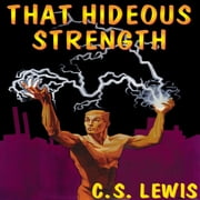 That Hideous Strength - A Modern Fairy-Tale for Grown-Ups Áudiolivro by C. S. Lewis