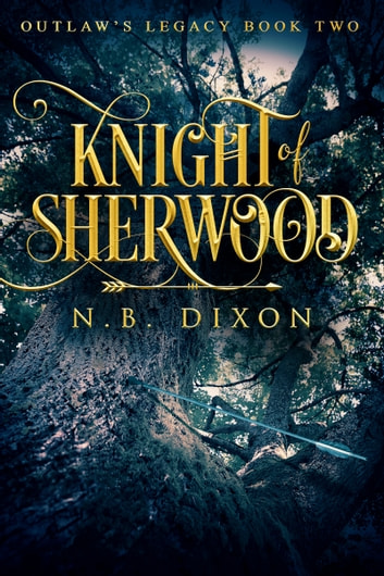 Knight of Sherwood ebook by N.B. Dixon