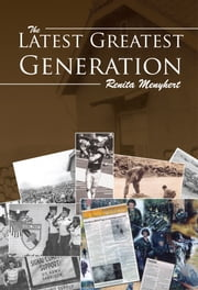 The Latest Greatest Generation ebook by Renita Menyhert