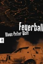 Feuerball ebook by Klaus-Peter Wolf