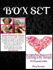 Box Set: Lean Startup Ideas: Best Etsy Business Ideas: Wedding Hairstyles For Medium Length Hair, Choppy Hairstyles, Easy Hairdos For Long Hair & Short Hairdos For Older Women + Crafting Is My Therapy ebook by Mary Hunziger