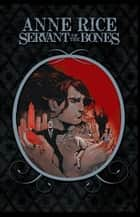 Servant of the Bones ebook by Rice, Anne; McCourt, Mariah; DeLiz,...