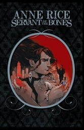 Servant of the Bones ebook by Rice, Anne; McCourt, Mariah; DeLiz, Renae; Dillon, Ray
