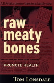 RAW MEATY BONES ebook by Tom Lonsdale