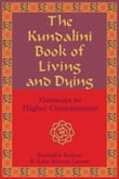 The Kundalini Book of Living and Dying