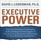 Executive Power - Use the Greatest Collection of Psychological Strategies to Create an Automatic Advantage in Any Business Situation audiobook by