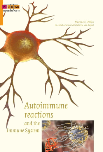 Autoimmune reactions and the immune system ebook by Martine F. Delfos,Juliette van Gijsel
