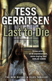 Last to Die - (Rizzoli & Isles series 10) ebook by Tess Gerritsen