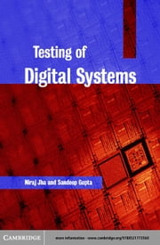 Testing of Digital Systems ebook by Jha, N. K.