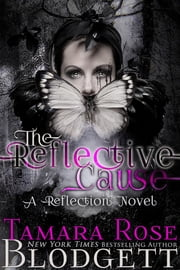 The Reflective Cause (#2) ebook by Tamara Rose Blodgett