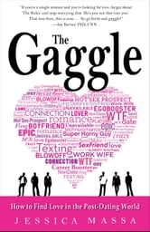 The Gaggle - How the Guys You Know Will Help You Find the Love You Want ebook by Jessica Massa