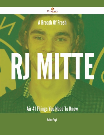 A Breath Of Fresh RJ Mitte Air - 41 Things You Need To Know ebook by Nathan Floyd