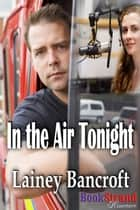 In the Air Tonight ebook by Lainey Bancroft