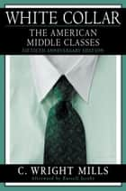 White Collar - The American Middle Classes ebook by C. Wright Mills, Russell Jacoby