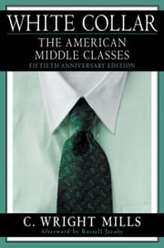 White Collar - The American Middle Classes ebook by C. Wright Mills,Russell Jacoby