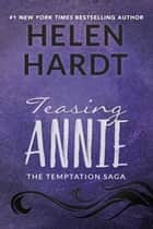 Teasing Annie ebook by Helen Hardt