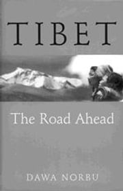 Tibet - The Road Ahead ebook by Dawa Norbu