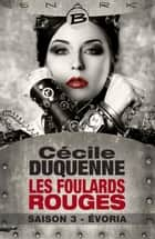 Évoria - Les Foulards rouges - Saison 3 - Les Foulards rouges, T3 ebook by Cécile Duquenne