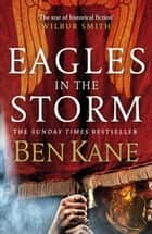Eagles in the Storm ebook by Ben Kane