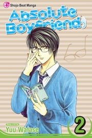 Absolute Boyfriend, Vol. 2 ebook by Yuu Watase,Yuu Watase