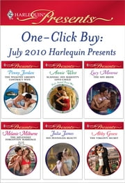 One-Click Buy: July 2010 Harlequin Presents - The Wealthy Greek's Contract Wife\Scandal: His Majesty's Love-Child\The Shy Bride\The Melendez Forgotten Marriage\His Penniless Beauty\The Virgin's Secret ebook by Penny Jordan,Annie West,Lucy Monroe,Melanie Milburne,Julia James,Abby Green