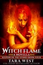 Witch Flame ebook by Tara West