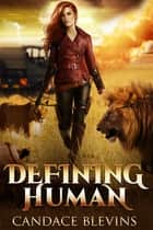 Defining Human ebook by Candace Blevins