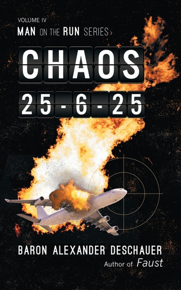 Man on the Run IV - Chaos 25-6-25 ebook by Baron Alexander Deschauer