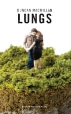 Lungs ebook by Duncan Macmillan