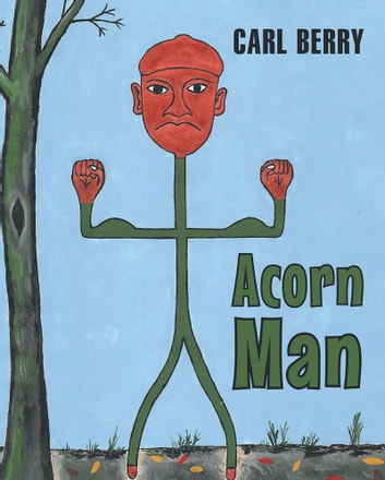 Acorn Man ebook by Carl Berry