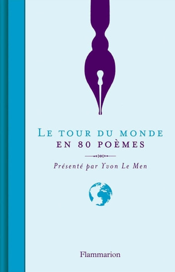 Le Tour du monde en 80 poèmes ebook by Yvon Le Men