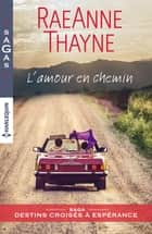 L'amour en chemin ebook by RaeAnne Thayne