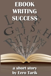 Ebook Writing Success ebook by Eero Tarik