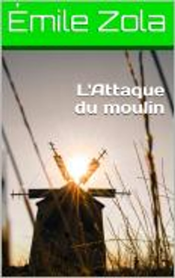 L'Attaque du moulin ebook by Emile Zola