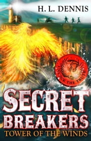 Secret Breakers: 4: Tower of the Winds ebook by H L Dennis