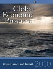 Global Economic Prospects 2010: Crisis, Finance, And Growth ebook by World Bank