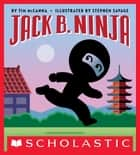 Jack B. Ninja ebook by Stephen Savage, Tim McCanna