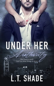 Under Her Authority ebook by L.T. Shade