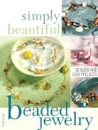 Simply Beautiful Beaded Jewelry ebook by Heidi Boyd