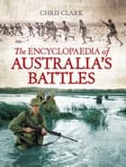 The Encyclopaedia of Australia's Battles ebook by Chris Clark