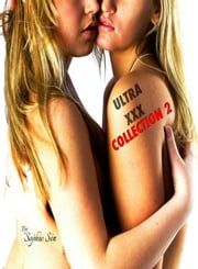Ultra XXX: Collection 2 ebook by Sophie Sin