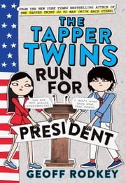 The Tapper Twins Run for President ebook by Geoff Rodkey