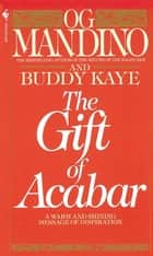 The Gift of Acabar ebook by Og Mandino