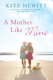 A Mother Like Mine ebook by Kate Hewitt